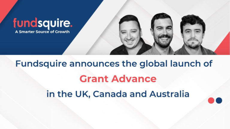 Fundsquire announces global launch of Grant Advance funding solution in the UK, Canada and Australia